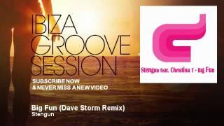 Download Stengun - Big Fun - Dave Storm Remix - IbizaGrooveSession