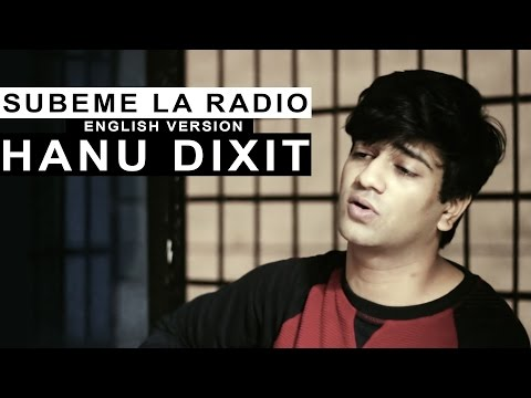 Subeme La Radio | Enrique Iglesias | English Version By Hanu Dixit