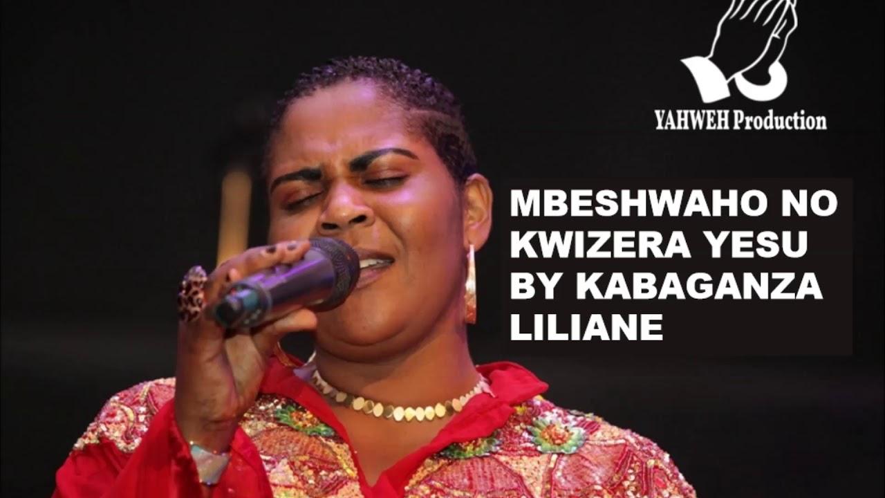 MBESHWAHO NO KWIZERA YESU BY LILIANE KABAGANZA