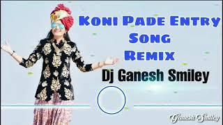 Koni Pade Entry Song Remix Dj Ganesh Smiley