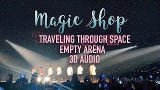BTS - Magic Shop (3D + Empty Arena + Traveling Through Space)