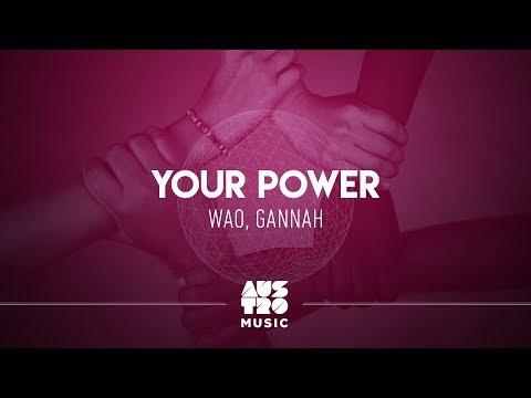 WAO GANNAH - Your Power Lyric
