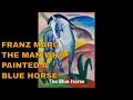Franz Marc The Man Who Painted Blue Horses and Yellow Cows