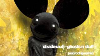 Deadmau5 - Ghosts n Stuff (Microchip Remix)