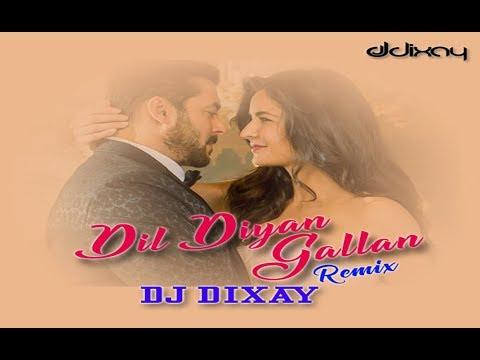Dil Diya Gallan | Atif Aslam | DJ DIXAY Remix