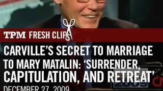Carville's Secret to Marriage to Mary Matalin: 'Surrender, Capitulation, and Retreat'