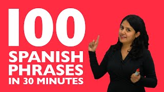 Learn Spanish in 30 minutes: Tнe 100 Spanish phrases you need to know!