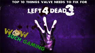 Top 10 things Valve needs to fix for Left 4 Dead 3