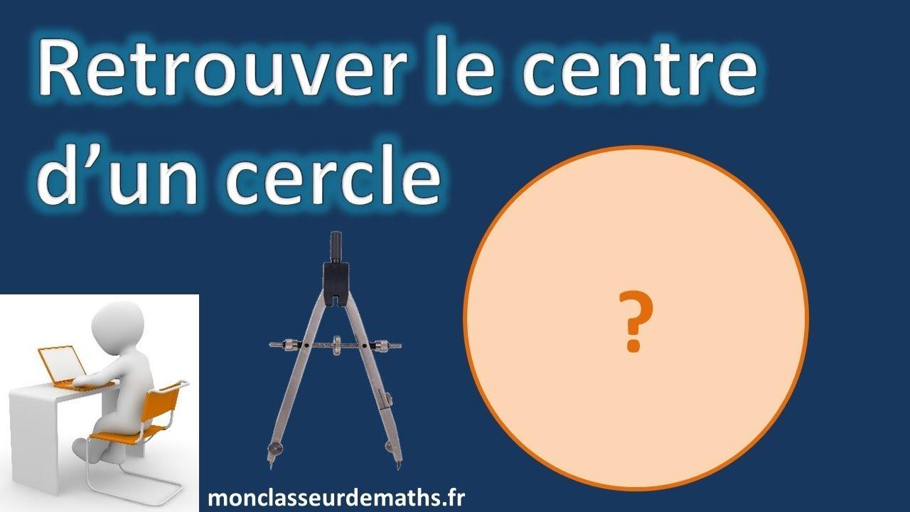 Retrouver Le Centre Dun Cercle