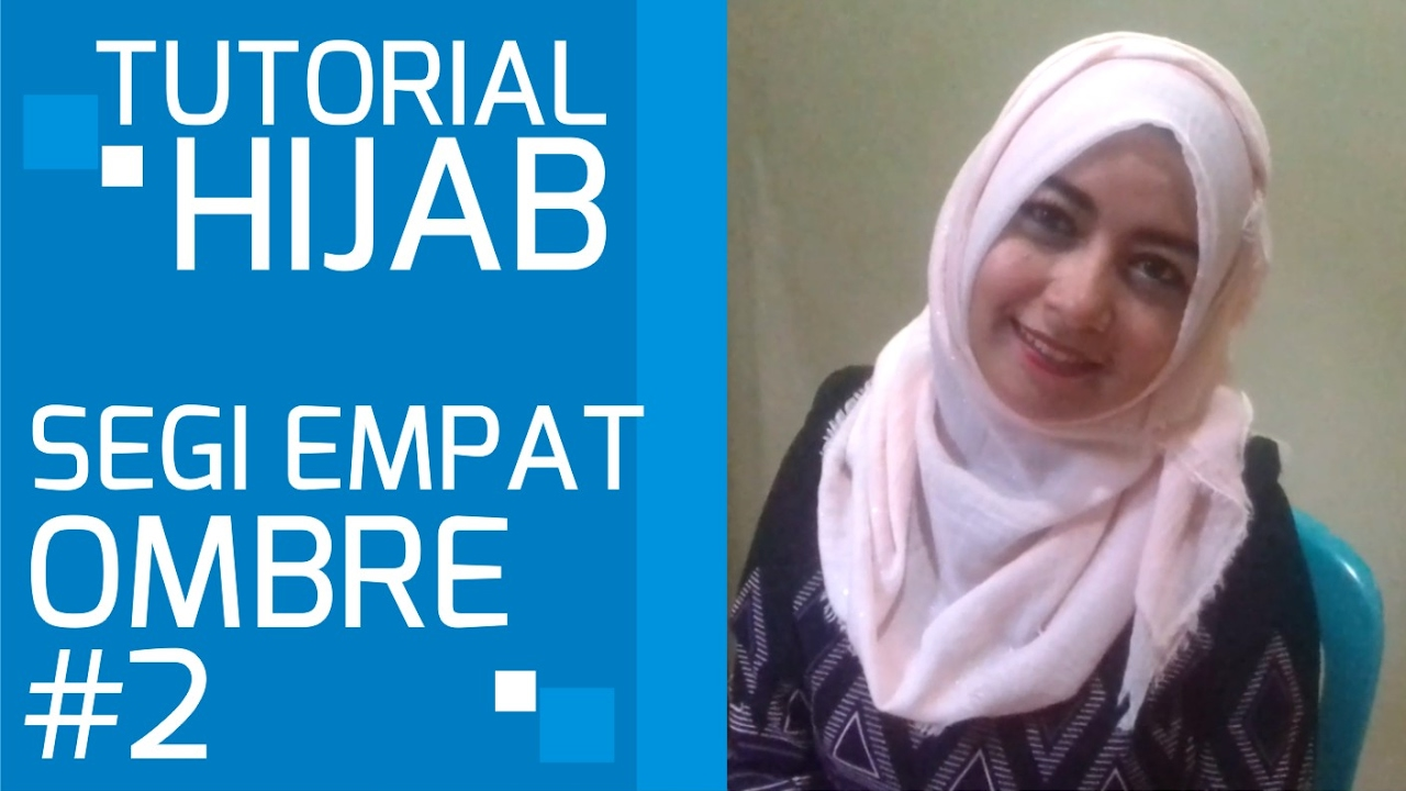 Video Tutorial Hijab Square Ombre To Party YouTube