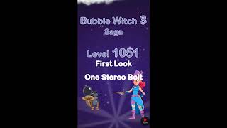 Bubble Witch 3 Saga Level 1051 • FIRST LOOK • One Stereo Bolt