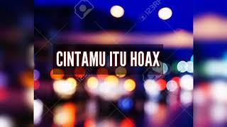 Gambar cover Cintamu Itu Hoax  (Official Lyrics Video)