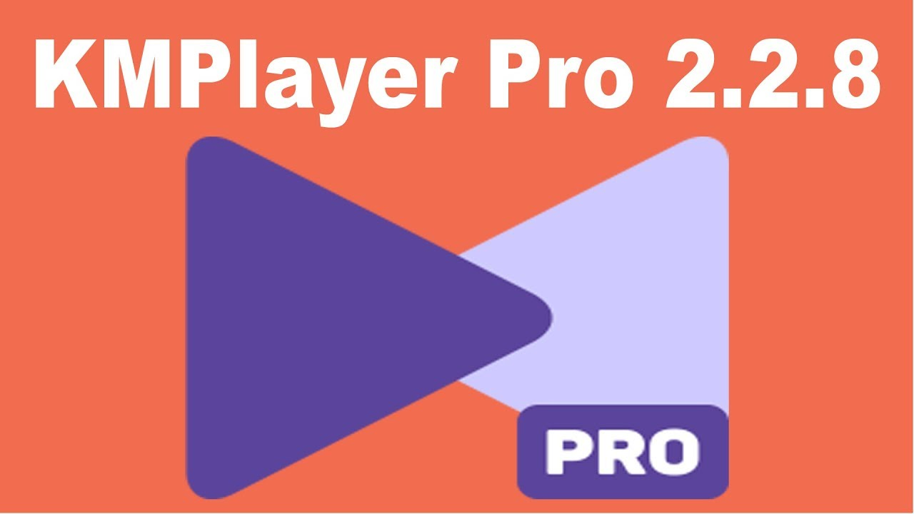 KMPlayer Pro v2 2 8 Free Download | PRO-Video player KM, HD 4K Perfect  Player-MOV, AVI 2 2 8