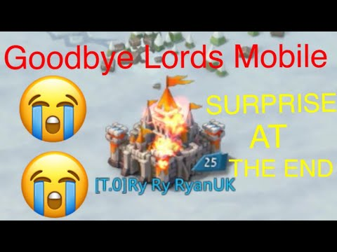 Quitting Lords Mobile! NOT MY LAST VIDEO