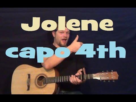 Jolene Dolly Parton Guitar Lesson How To Play Capo 4th Fret
