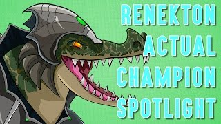 Renekton ACTUAL Champion Spotlight