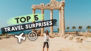 My 5 Biggest TRAVEL SURPRISES