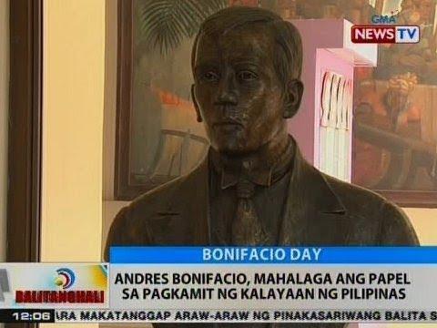 BT: Andres Bonifacio, mahalaga ang papel sa pagkamit ng kalayaan ng Pilipinas