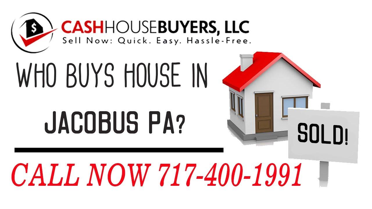 Who Buys Houses Jacobus PA | Call 7174001999 | We Buy Houses Company Jacobus PA
