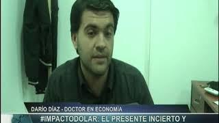 Dario Diaz Doctor en Economia   #ImpactoDolar   Noticias 31 08