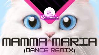 RE-MIX - Mamma Maria (Dance Remix)