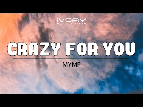 MYMP | Crazy For You | Official Lyric Video