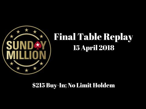 $215 Sunday Million 15 April 2018: Final Table Replay (Cards-Up) - PokerStars