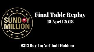 $215 sunday million 15 april 2018: final table replay (cards-up) - pokerstars