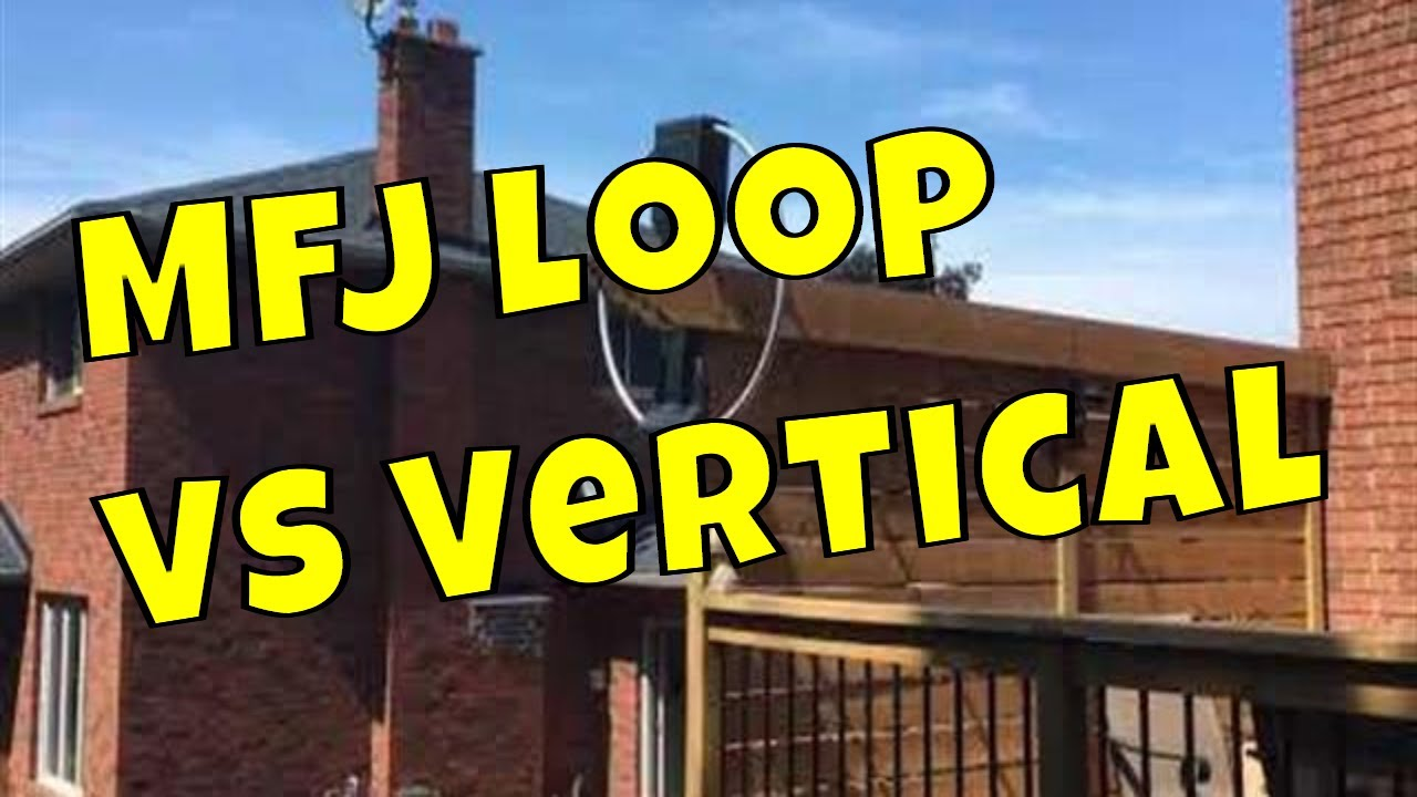 MFJ Magnetic Loop antenna vs vertical - which is better?