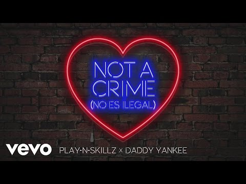 Play-N-Skillz, Daddy Yankee - Not a Crime (No Es Ilegal)[Cover Audio]