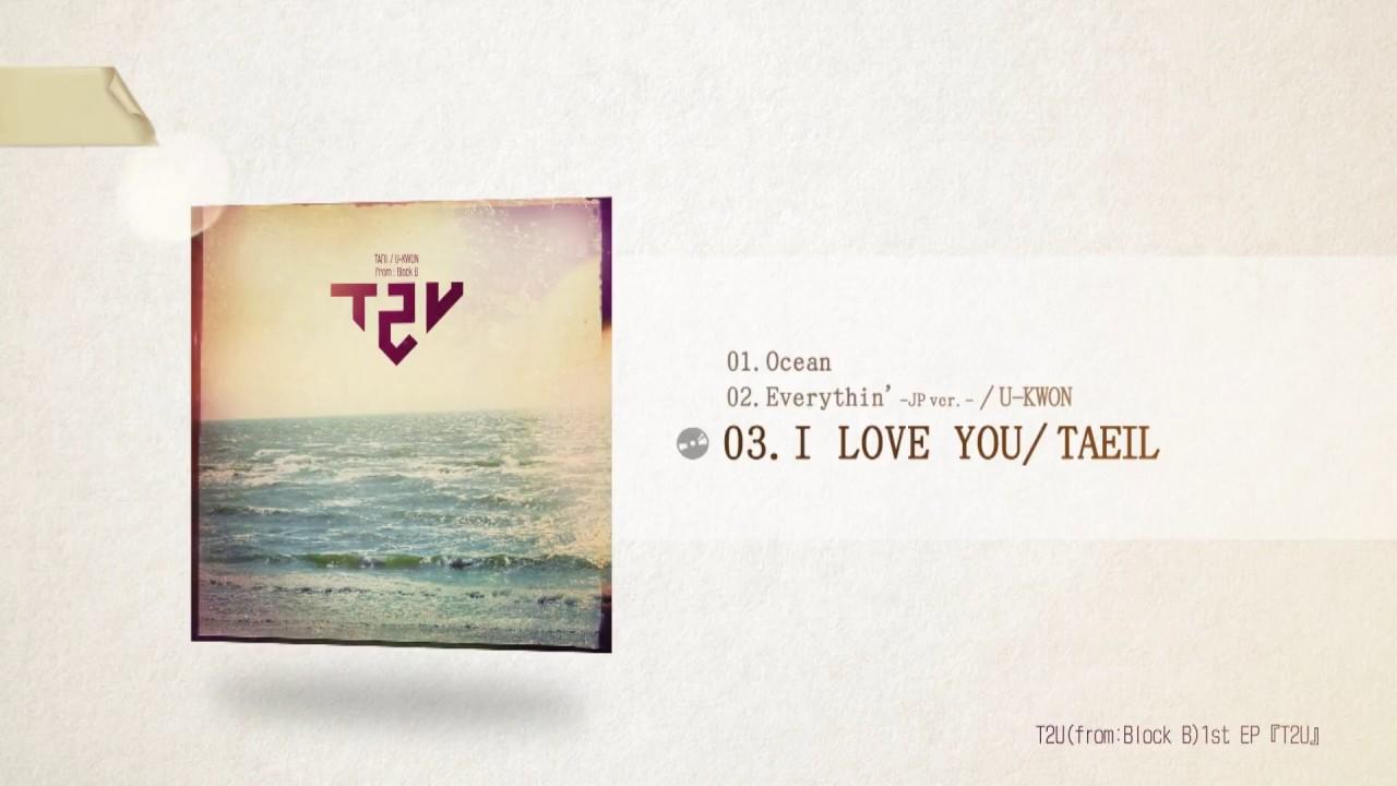 T2U (from:Block B) 1st EP 『T2U』Highlight