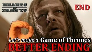 HoI4 - Game of Thrones Better Ending - One Does Not Simply Win The Iron Throne - Part 2 of 2 - END