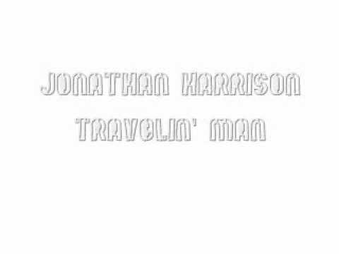Travelin' Man - Jonathan Harrison