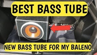 Best BASS TUBE For CAR || INSTALLED BASS TUBE IN MY BALENO