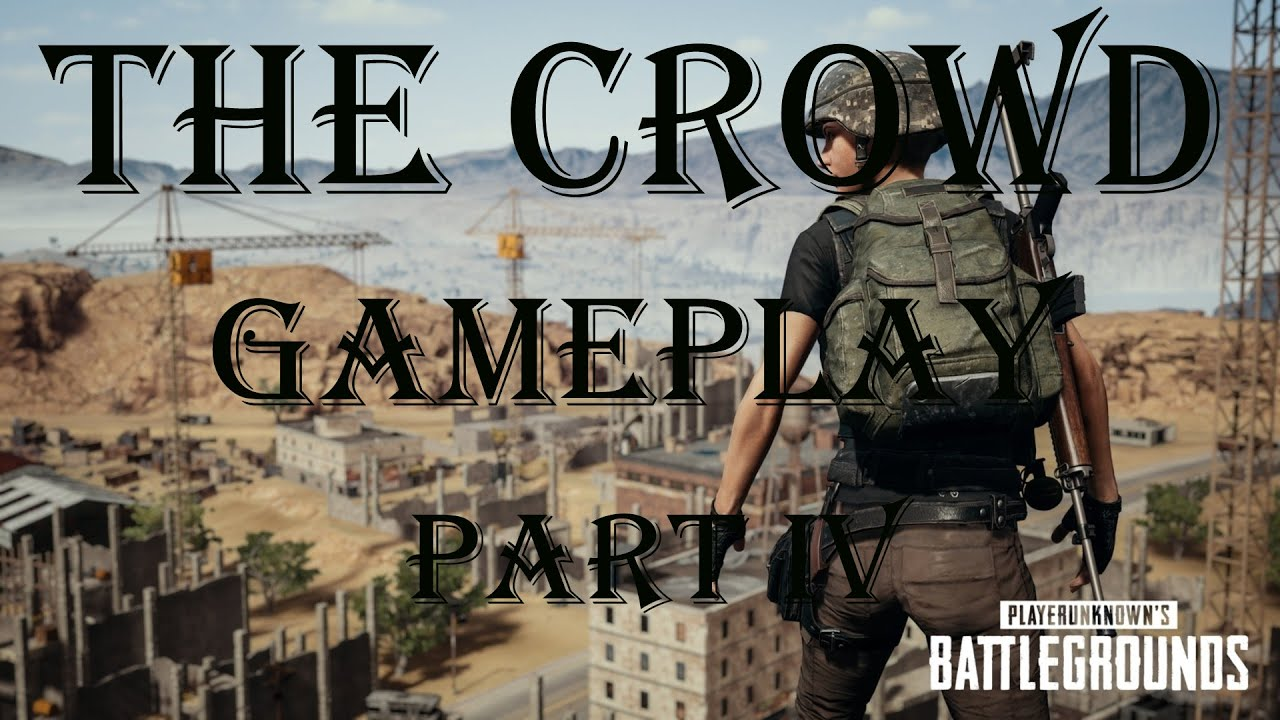 The Crowd Gameplay Part IV