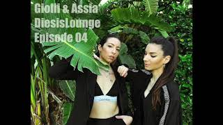 Gioli & Assia DiesisLounge - @ Episode 04