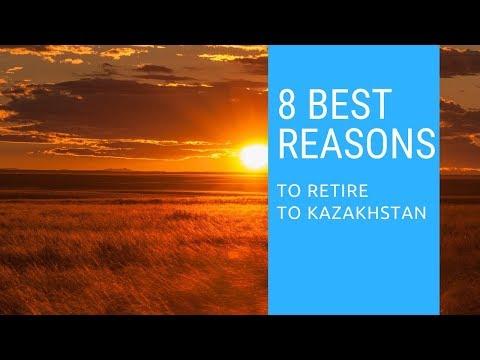 8 Best reasons to retire to Kazakhstan! Living in Kazakhstan!
