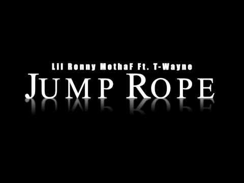 Lil Ronny MothaF Ft. T-Wayne - Jump Rope
