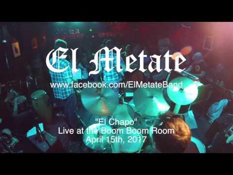 El Metate - El Chapo @ Boom Boom Room 4-15-17