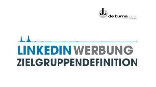 LinkedIn Werbung - Zielgruppendefinition - LinkedIn Ads Anzeigen erstellen