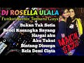Dj Rosella Terbaru Nonstop Happy Party Goyang Tretan !!