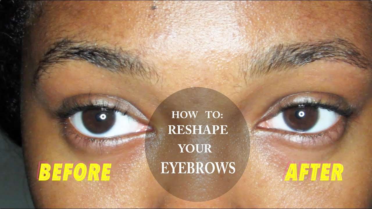 How To Reshape And Arch Your Eyebrows Youtube