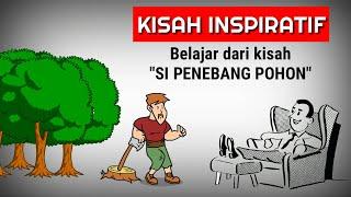"""Kisah inspiratif - Belajar dari kisah """"Si Penebang Pohon"""""""