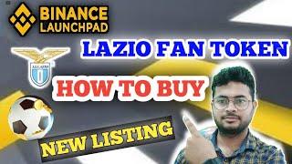 BINANCE LAUNCHPAD NEW TOKEN LISTING LAZIO FAN TOKEN    HOW TO BUY LAZIO FAN TOKEN