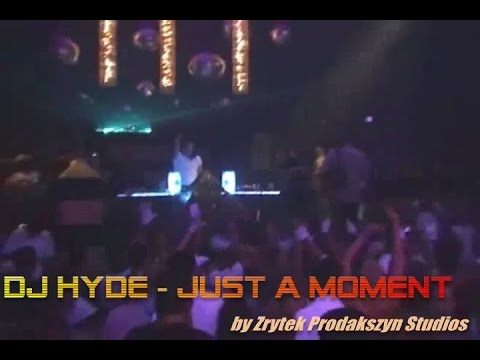 DJ HYDE - Just a moment  (extended pirka edt)