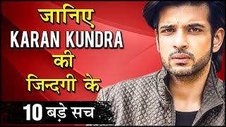 Karan Kundra 10 SHOCKING & UNKNOWN Facts | Relationship, Break Up, Serials, Movies & More