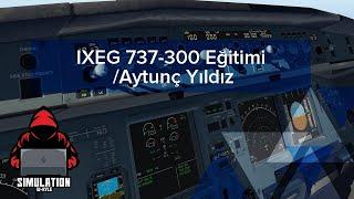 X-plane 11 Ixeg B737-300 Eğitimi Production Aytunç Yildiz