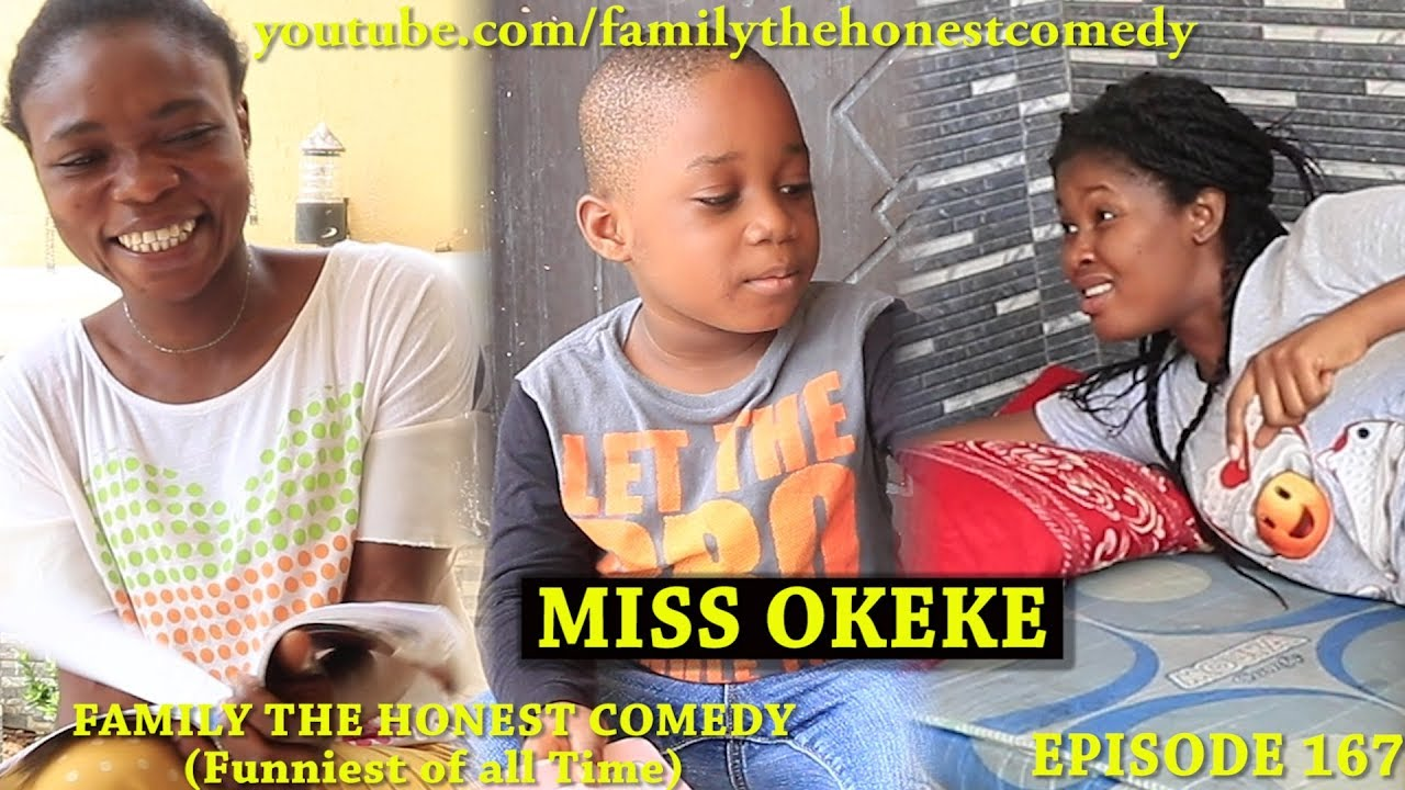 MISS OKEKE (Family The Honest Comedy) (Episode 167)
