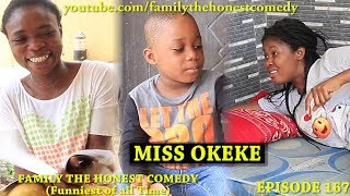 Download Family The Honest Comedy - MISS OKEKE  (Family The Honest Comedy) (Episode 167)