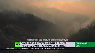 'Worst-ever' wildfire leaves 74 dead, 1,000+ missing in California